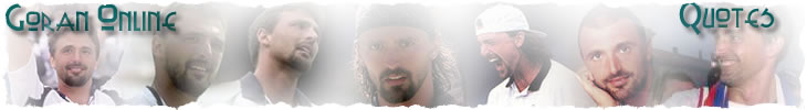 Goran Ivanisevic Quotes - Page Two